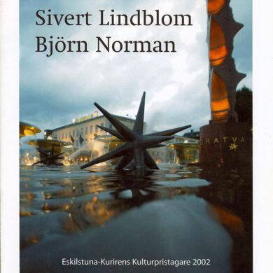 "<a href=""http://sivertlindblom.se/texter/eskilstunakurirens-kulturpris-2002-till-sivert-lindblom/"" rel=""noopener"" target=""_blank"">Eskilstunas hederspris till Sivert</a>"